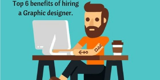 Top 6 benefit of hiring a special Graphic designer.