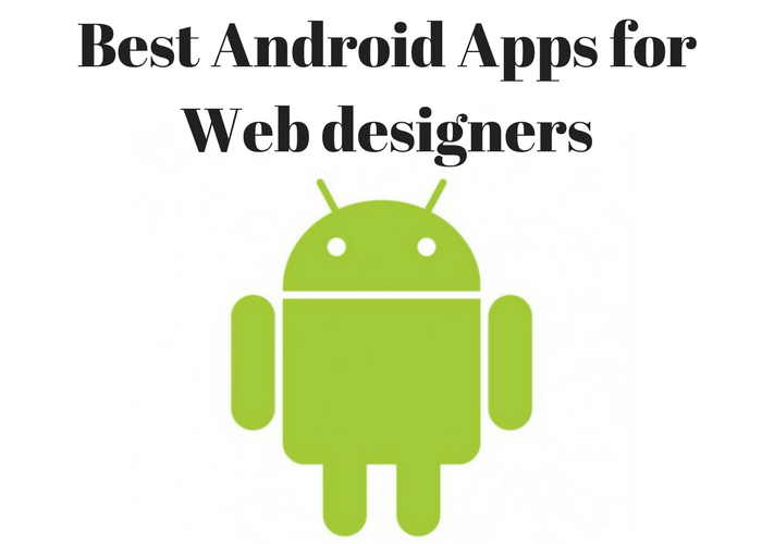 Best Android apps for Web designers