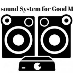 Top sound system for Good Music