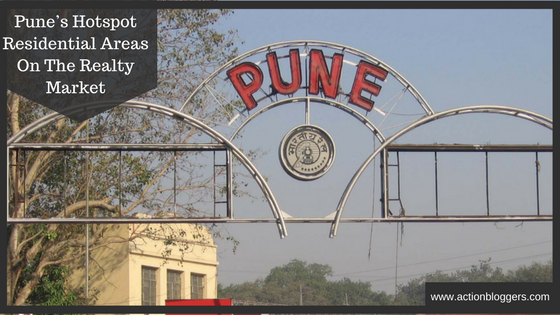 Pune's Hotspot Residential Areas On The Realty Market