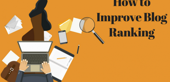 How to Improve Blog Ranking- Complete Guide