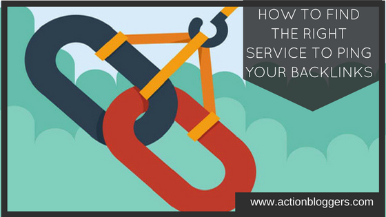 How to find the right service to ping your backlinks
