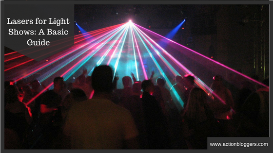 Lasers for Light Shows A Basic Guide