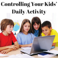Controlling Your Kids' Daily Activity