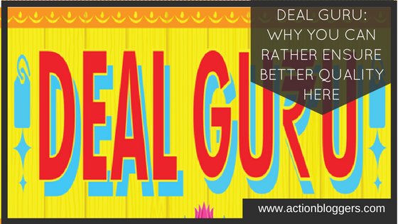 Deal Guru Why you can rather ensure better quality here