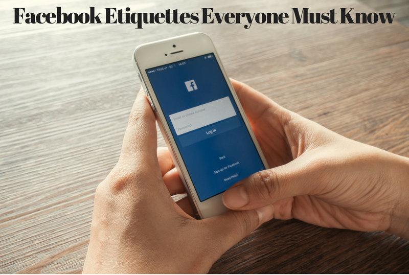 Facebook Etiquettes everyone must know