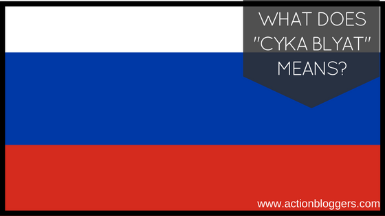 What does cyka blyat mean