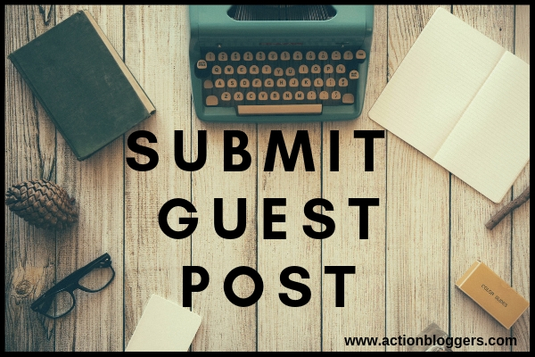 Submit Guest Post-Action Bloggers