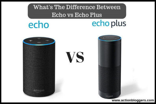 What's The Difference Between Echo vs Echo Plus
