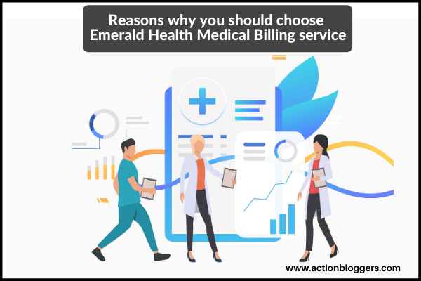 reasons-why-you-should-choose-emerald-health-medical-billing-service