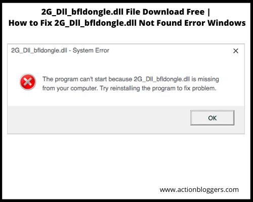 2G_Dll_bfldongle.dll File Download Free   How to Fix 2G_Dll_bfldongle.dll Not Found Error Windows