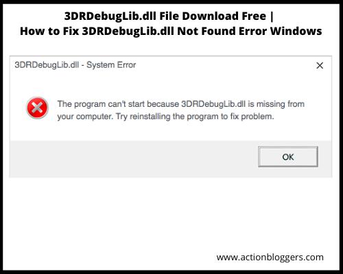 3DRDebugLib.dll File Download Free | How to Fix 3DRDebugLib.dll Not Found Error Windows