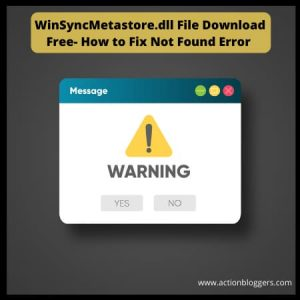 WinSyncMetastore.dll_File_Download_Free_How_to_Fix _Not_Found_Error
