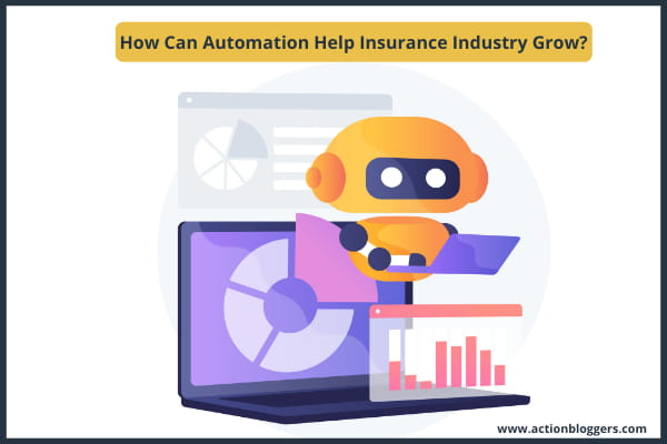 How Can Automation Help Insurance Industry Grow